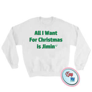 BTS All I want for Christmas is Jimin // BTS KPOP Crewneck Sweatshirt/ christmas gift - Kpop FTW