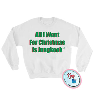 BTS All I want for Christmas is Jungkook / BTS Kpop Crewneck Sweatshirt BTS Christmas Gift Black Friday/ christmas gift - Kpop FTW