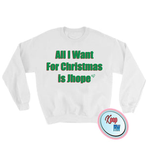 BTS All I want for Christmas is Jhope // BTS Kpop Crewneck Sweatshirt/Christmas Gift/Black Friday/ christmas gift - Kpop FTW