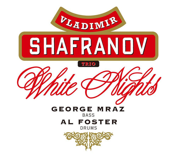 WHITE NIGHTS - VLADIMIR SHAFRANOV TRIO