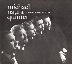 EUROPEAN JAZZ SOUNDS - MICHAEL NAURA QUINTET