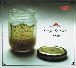 FRENCH COOKIN' - SERGE DELAITE TRIO