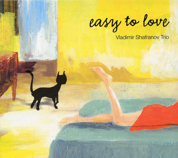 EASY TO LOVE - VLADIMIR SHAFRANOV TRIO