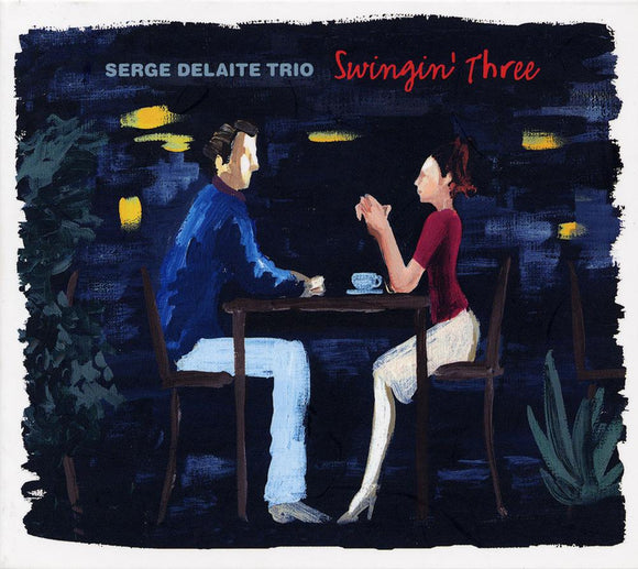 SWINGIN' THREE - SERGE DELAITE TRIO