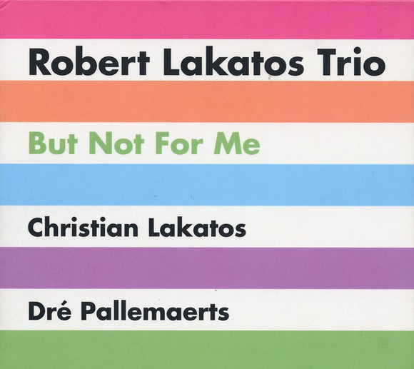BUT NOT FOR ME - ROBERT LAKATOS TRIO