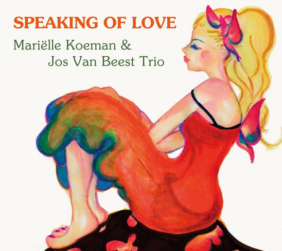 SPEAKING OF LOVE - MARIELLE KOEMAN & JOS VAN BEEST TRIO