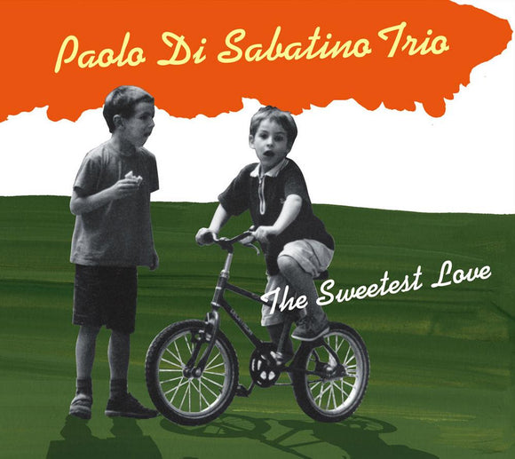 THE SWEETEST LOVE - PAOLO DI SABATINO TRIO