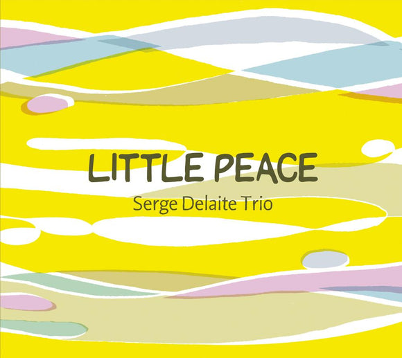 LITTLE PEACE - SERGE DELAITE TRIO