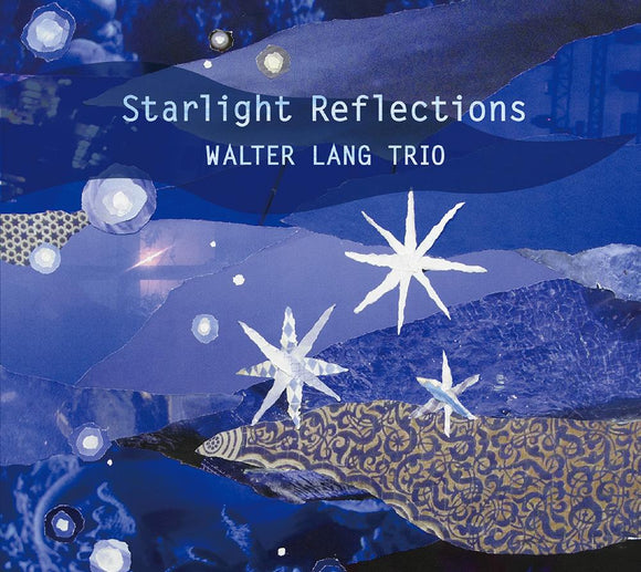 STARLIGHT REFLECTIONS - WALTER LANG TRIO