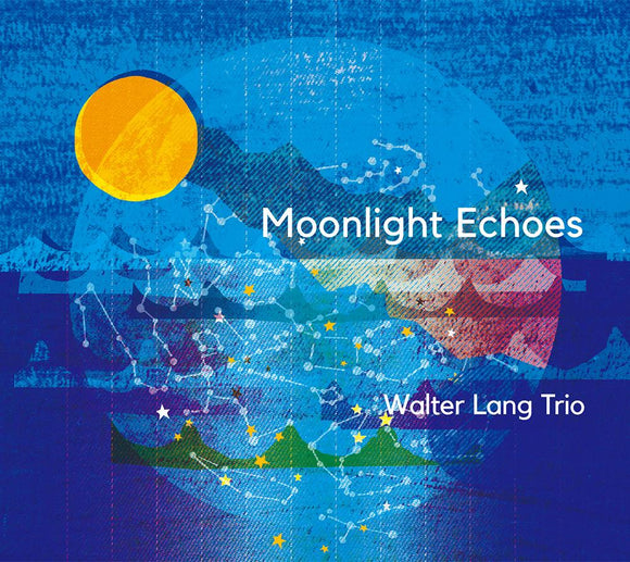 MOONLIGHT ECHOES - WALTER LANG TRIO