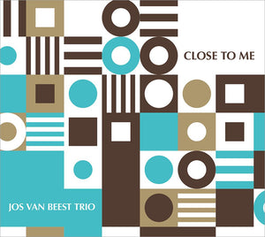 CLOSE TO ME - JOS VAN BEEST TRIO