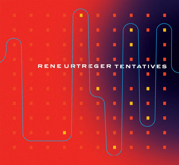 TENTATIVES - RENE URTREGER