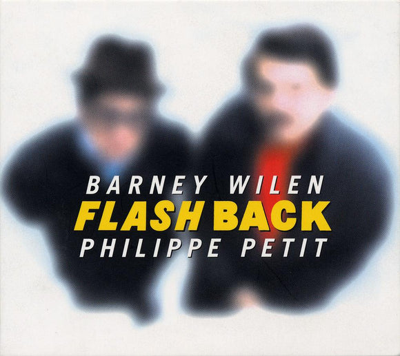 FLASH BACK - BARNEY WILEN & PHILIPPE PETIT