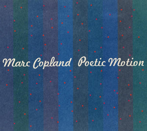 POETIC MOTION - MARC COPLAND