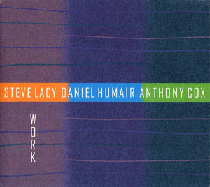 WORK - STEVE LACY, DANIEL HUMAIR, ANTHONY COX