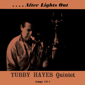 AFTER LIGHTS OUT (LP) - TUBBY HAYES QUINTET
