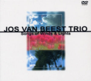 SONGS OF WINDS&LIGHTS (DVD) - JOS VAN BEEST TRIO