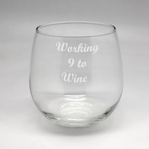 Working 9 to Wine Large Stemless Wine Glass