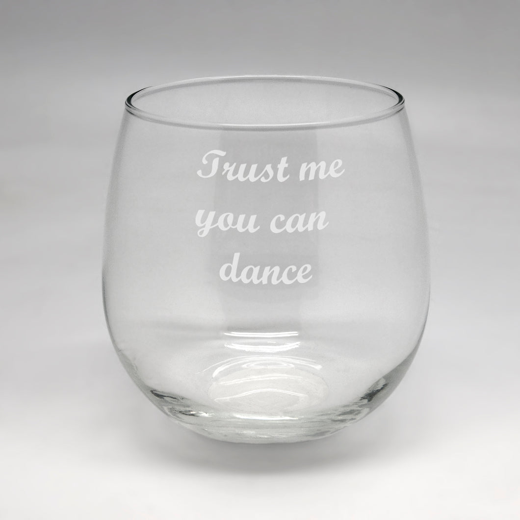 You Can Dance Large Stemless Wine Glass