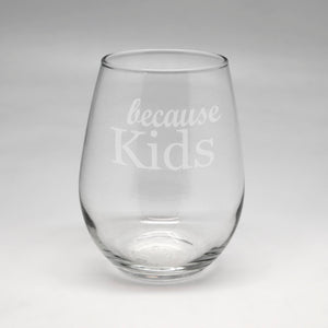 Because Kids Juice Small Stemless Wine Glass