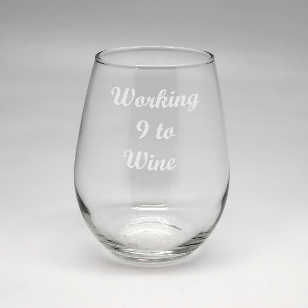 Working 9 to Wine Small Stemless Wine Glass