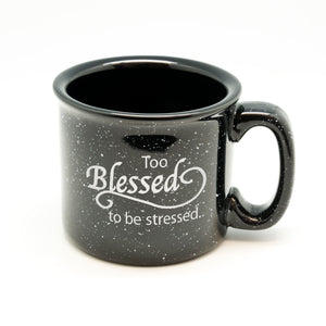 Too Blessed to be Stressed Campfire Mug