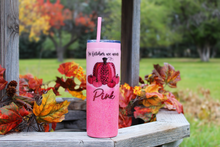 "Skinny Glitter ""In October We Wear Pink"" Tumbler 20 Oz"