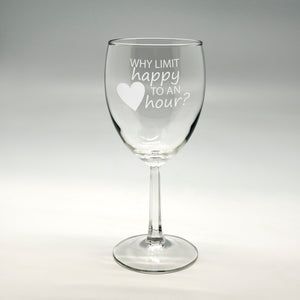 Why Limit Happy Wine Glass 8.5 oz