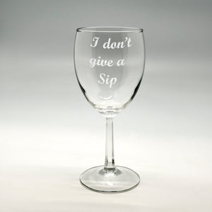 I Dont Give a Sip Wine Glass 8.5 oz