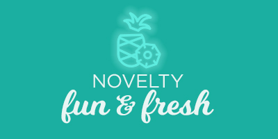 Novelty Fun and Fresh