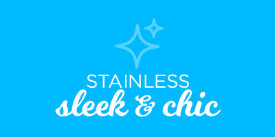 Stainless Sleek and Chic