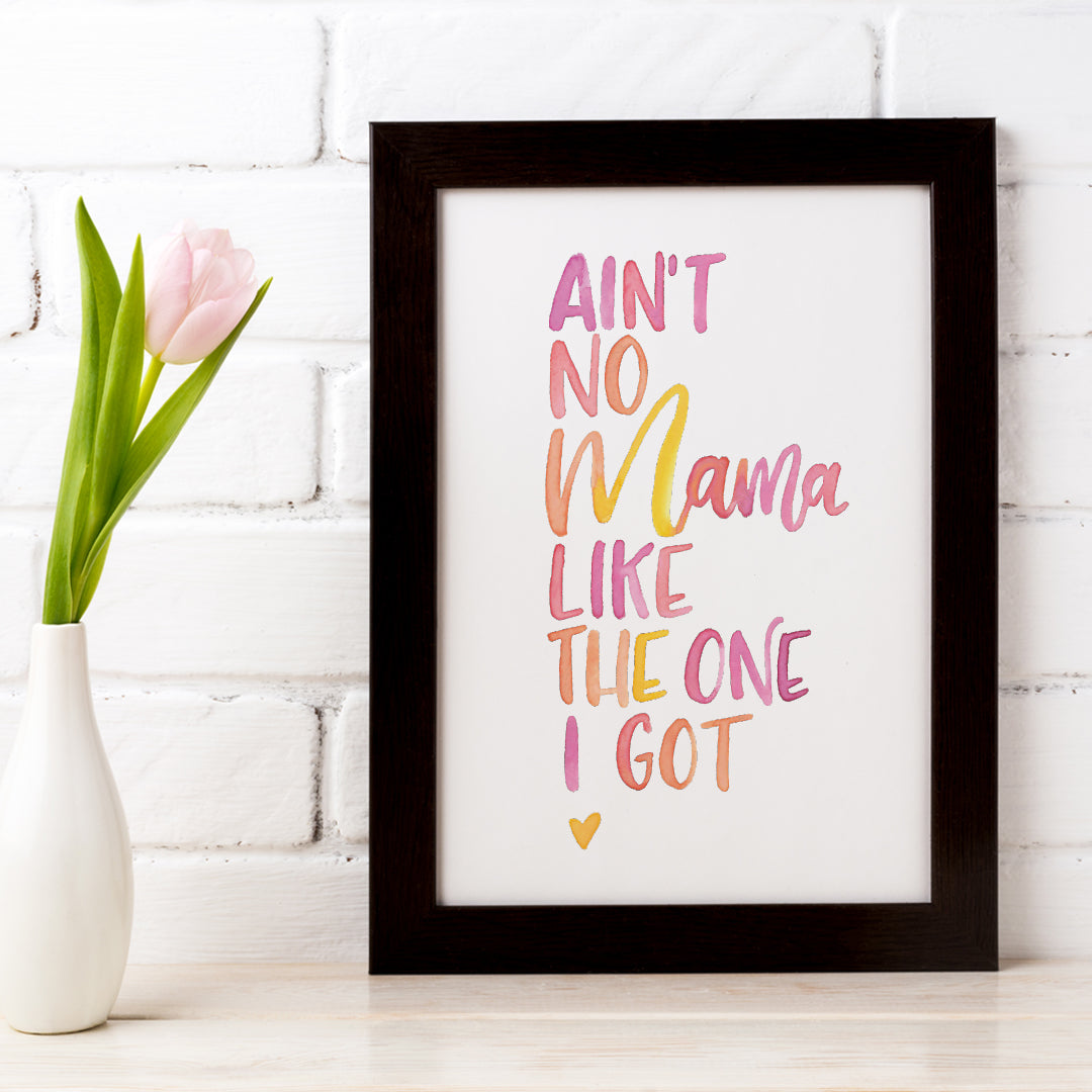 Ain't No Mama... Downloadable Print
