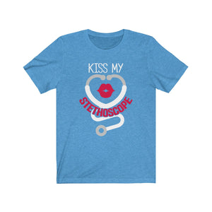 Kiss My Stethoscope T-Shirt