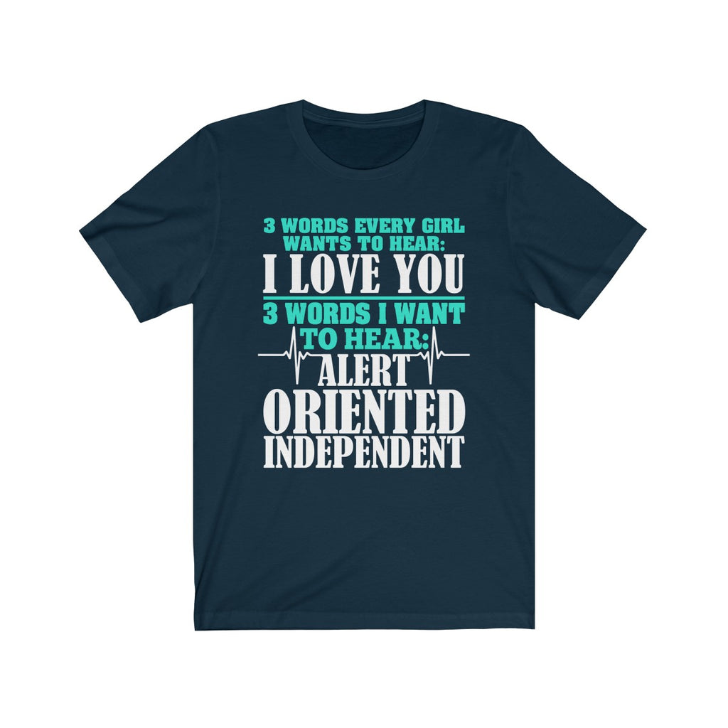 3 Words I Want To Hear T-Shirt