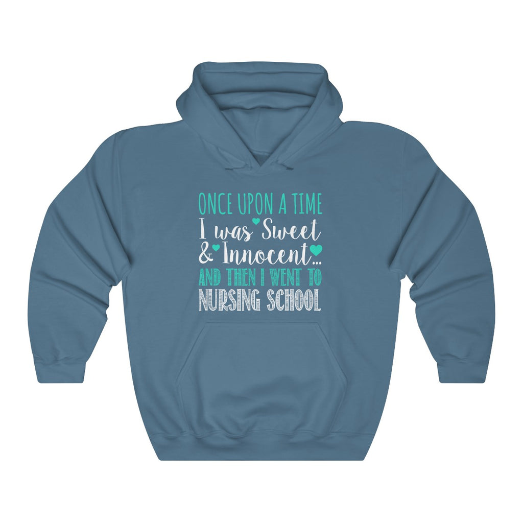 Sweet and Innocent... Then Nursing School Hoodie