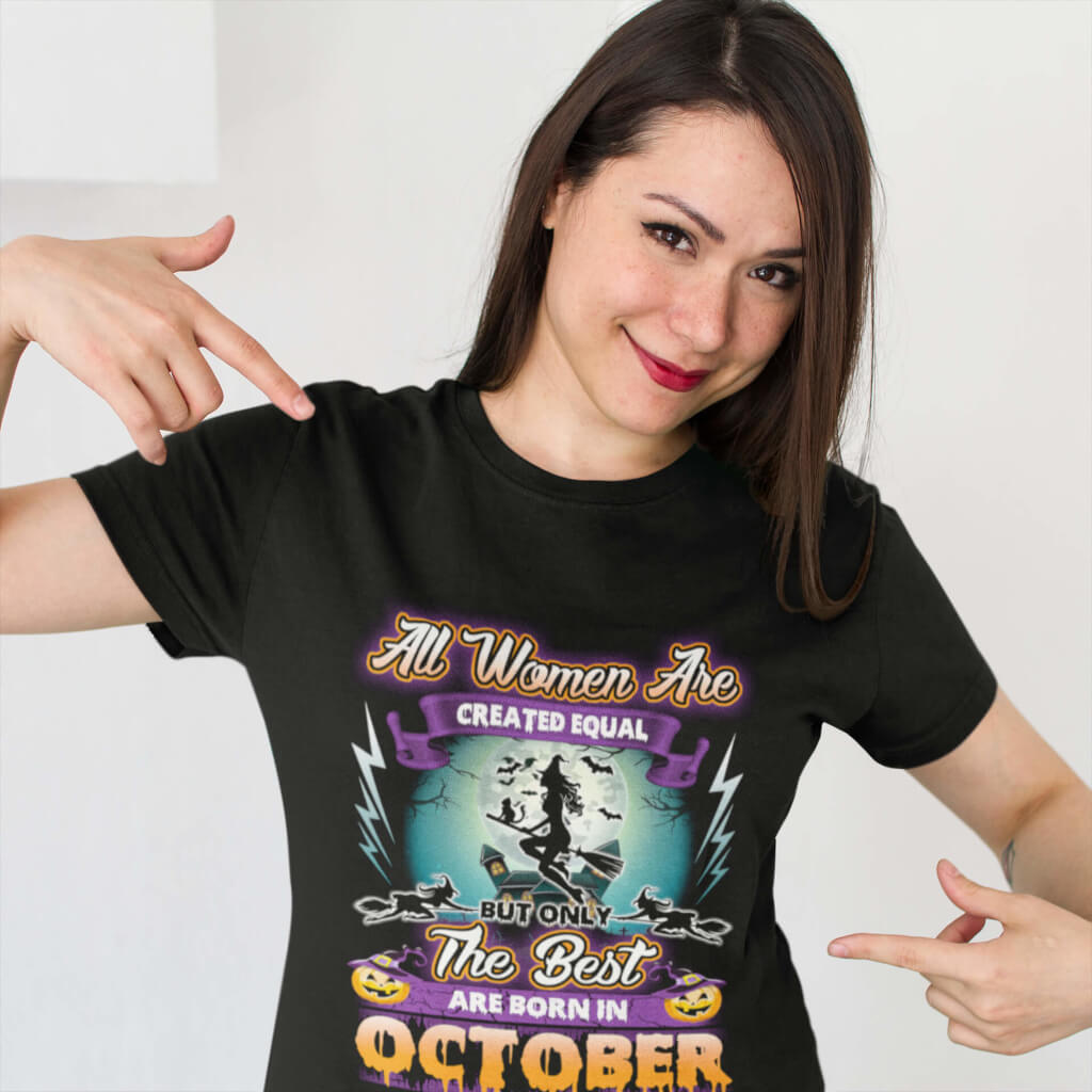 The Best Women Are Born In October Women's T-Shirt - Hometown Pride Apparel