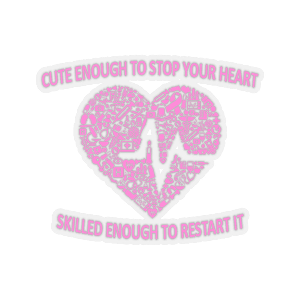 Cute Enought to Stpo Your Heart Decal