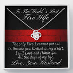 "To The World's Best Fire Wife ""Kindled In My Heart"" Love Knot Necklace Gift Set"
