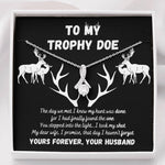 To My Trophy Doe Beauty Necklace for Wife