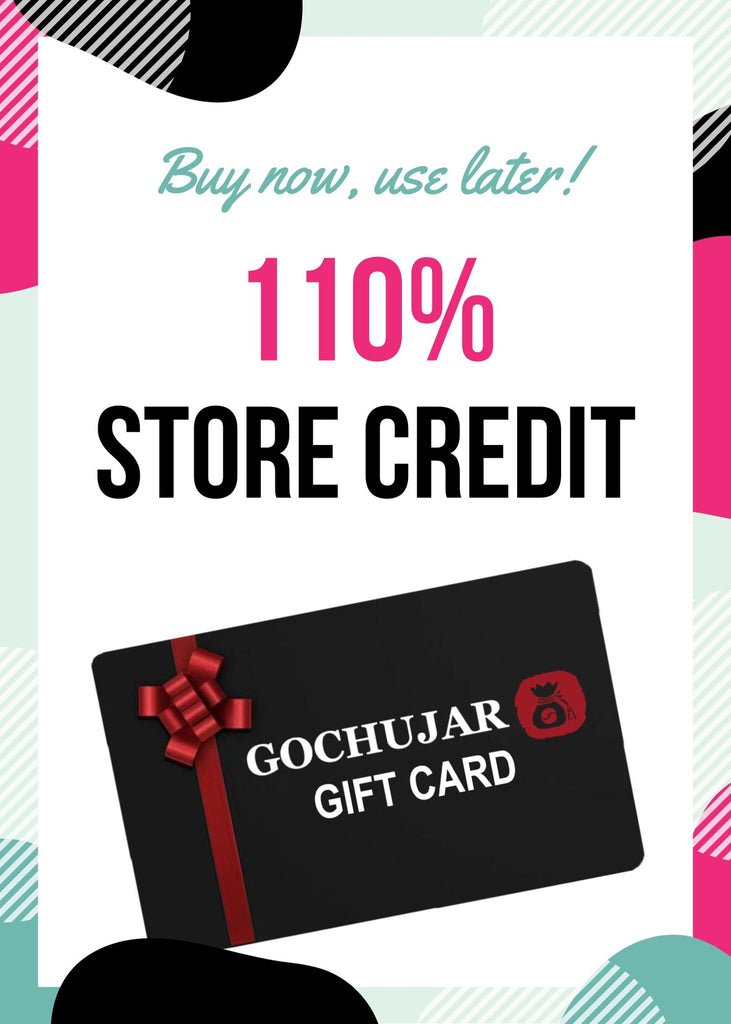 Gochujar 110% Store Credit Offer!