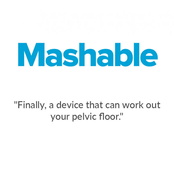 "Mashable: ""Finally, a device that can work out your pelvic floor."""