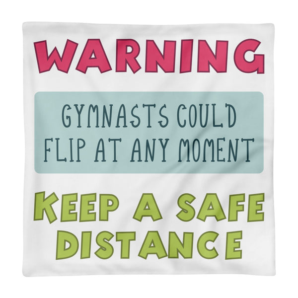 Warning Gymnasts Pillow Case only