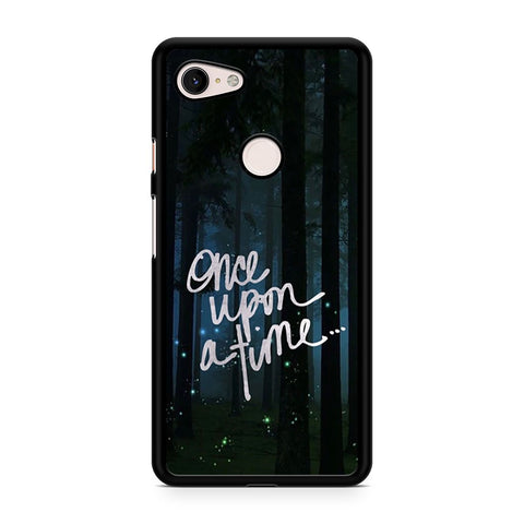 Once Upon A Time Quotes Forest Google Pixel 3 XL Case