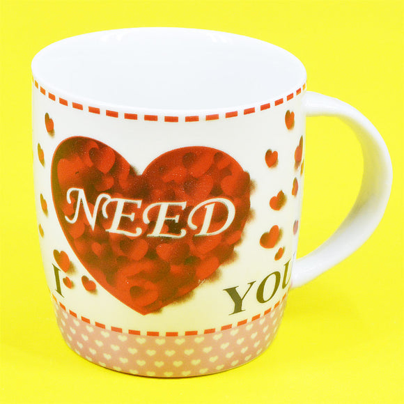 I Need You Ceramic Mug