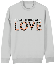 Do All Things With Love Sweatshirt