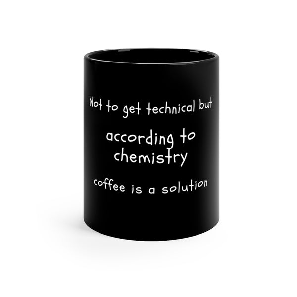 According to chemistry - Black mug 11oz - MyCoffeeBrew