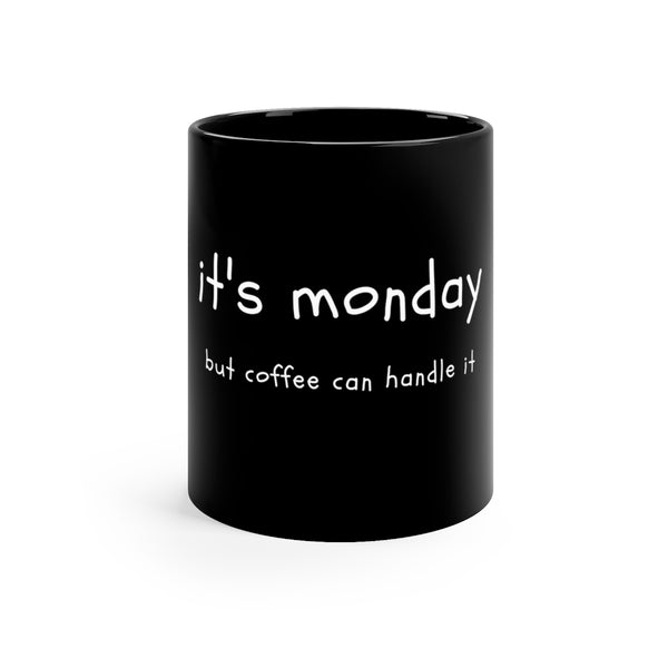 Coffee can handle it - Black mug 11oz - MyCoffeeBrew