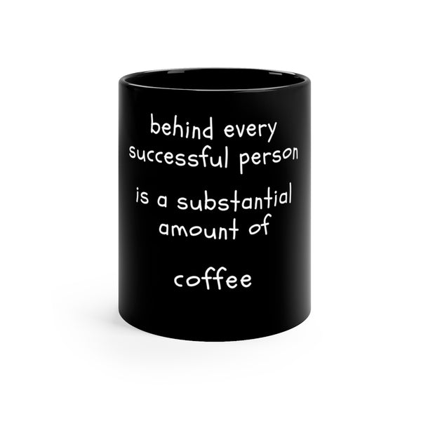 Every successful person - Black mug 11oz - MyCoffeeBrew