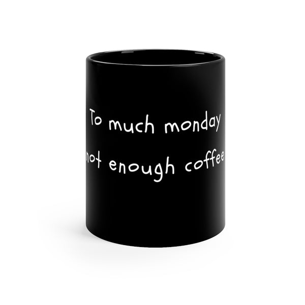 Not enough coffee - Black mug 11oz - MyCoffeeBrew