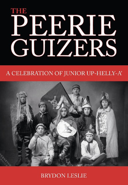 The Peerie Guizers: A celebration of Junior Up-Helly-A'